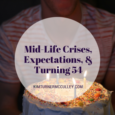 Mid-Life Crises, Expectations, and Turning Fifty-four