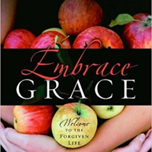 Embrace Grace by Liz Curtis Higgs