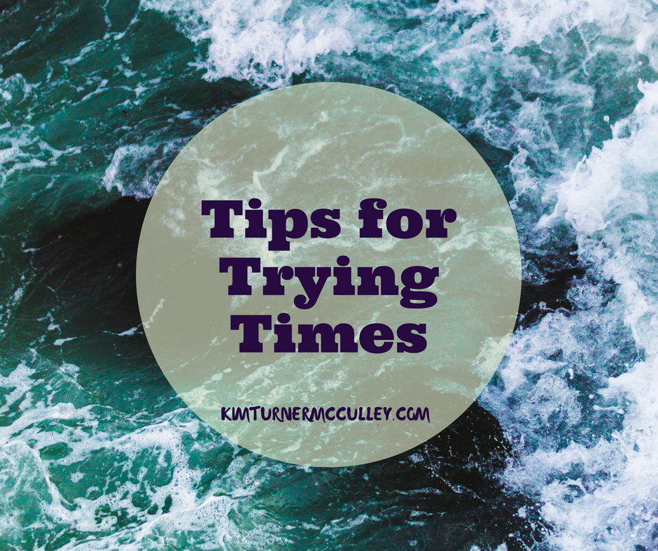 Tips for Trying Times