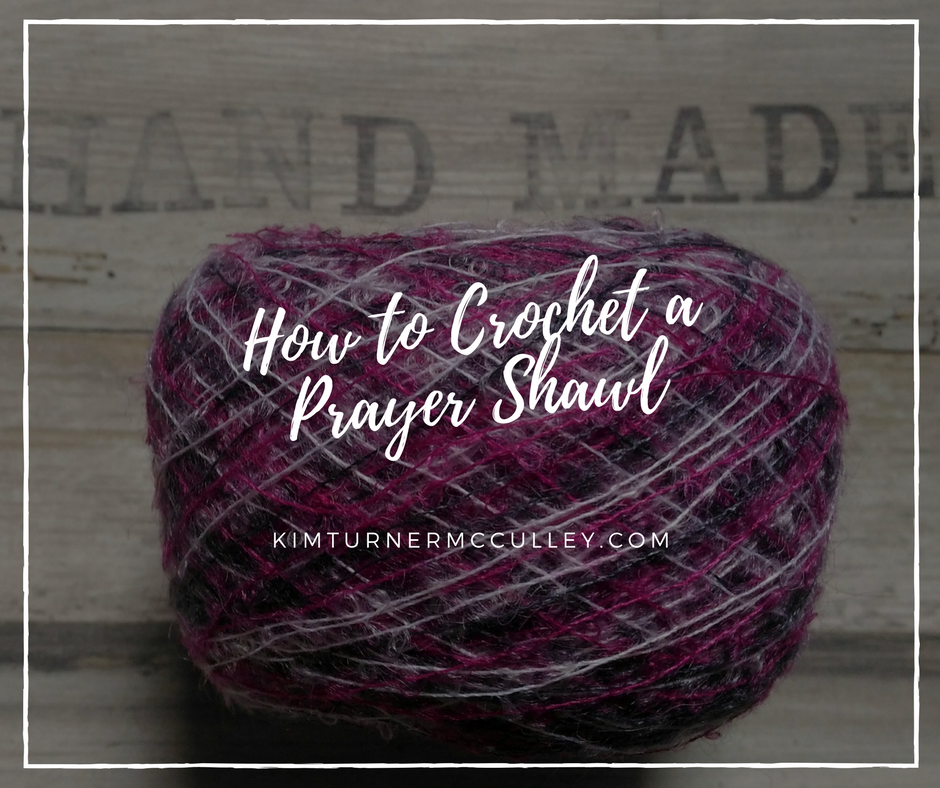How to Crochet a Prayer Shawl KimTurnerMcCulley.com
