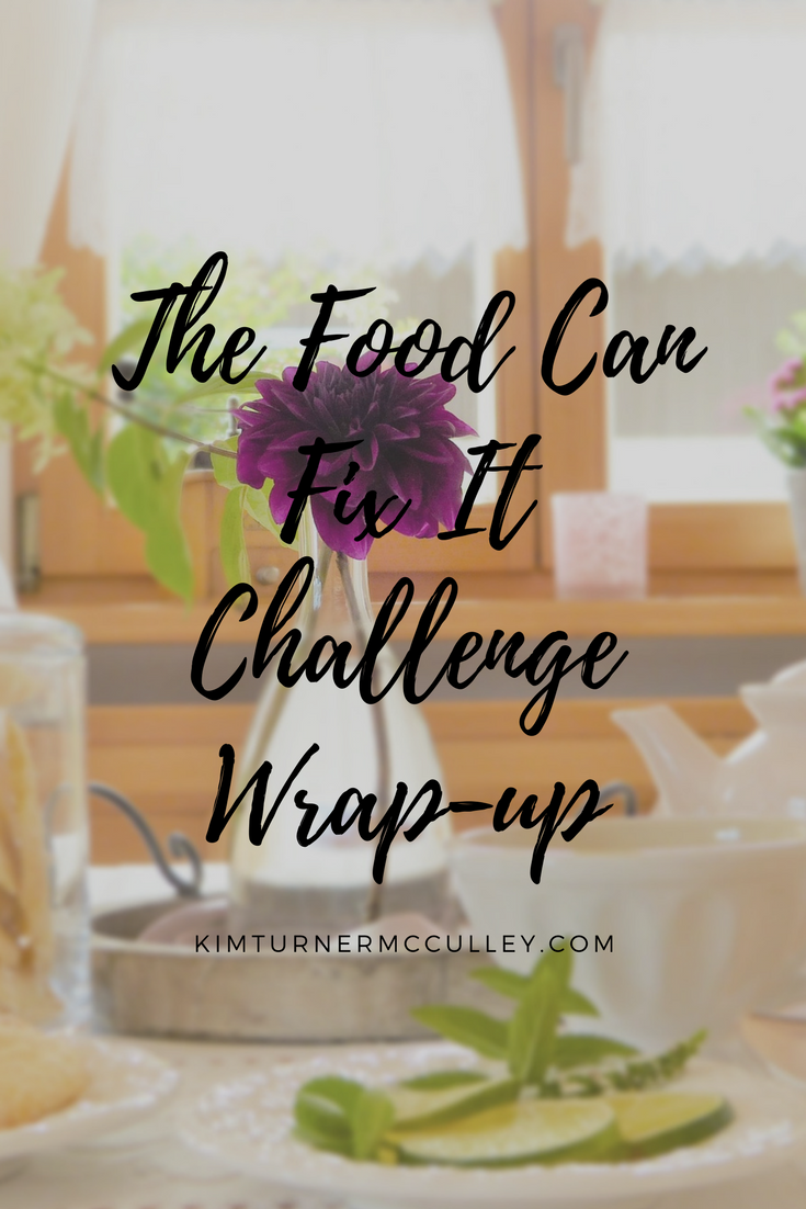 Food Can Fix It Challenge Wrap-up KimTurnerMcCulley.com