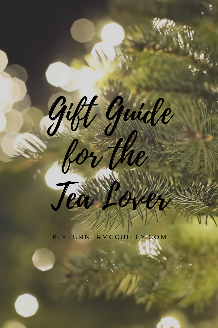 Gift Guide for the Tea Lover KimTurnerMcCulley.com
