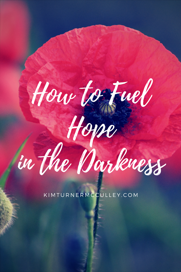 How to Fuel Hope in the Darkness KimTurnerMcCulley.com
