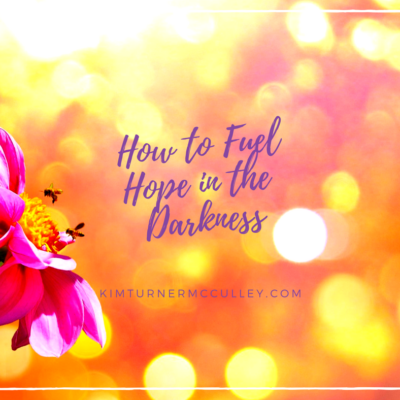 How to Fuel Hope in the Darkness