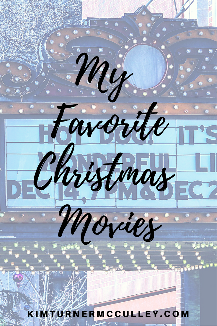 My Favorite Christmas Movies KimTurnerMcCulley.com
