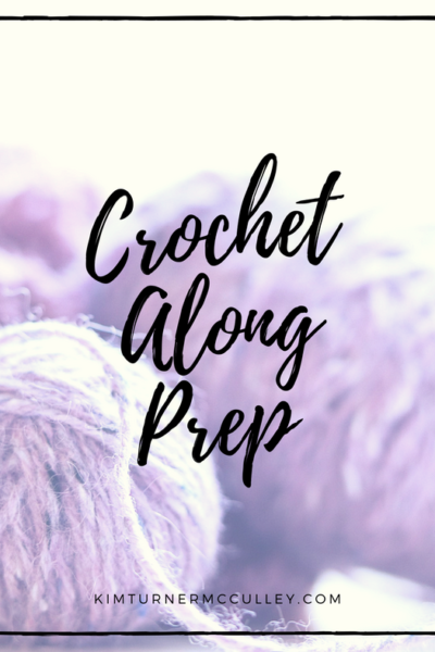 Crochet Along Prep KimTurnerMcCulley.com