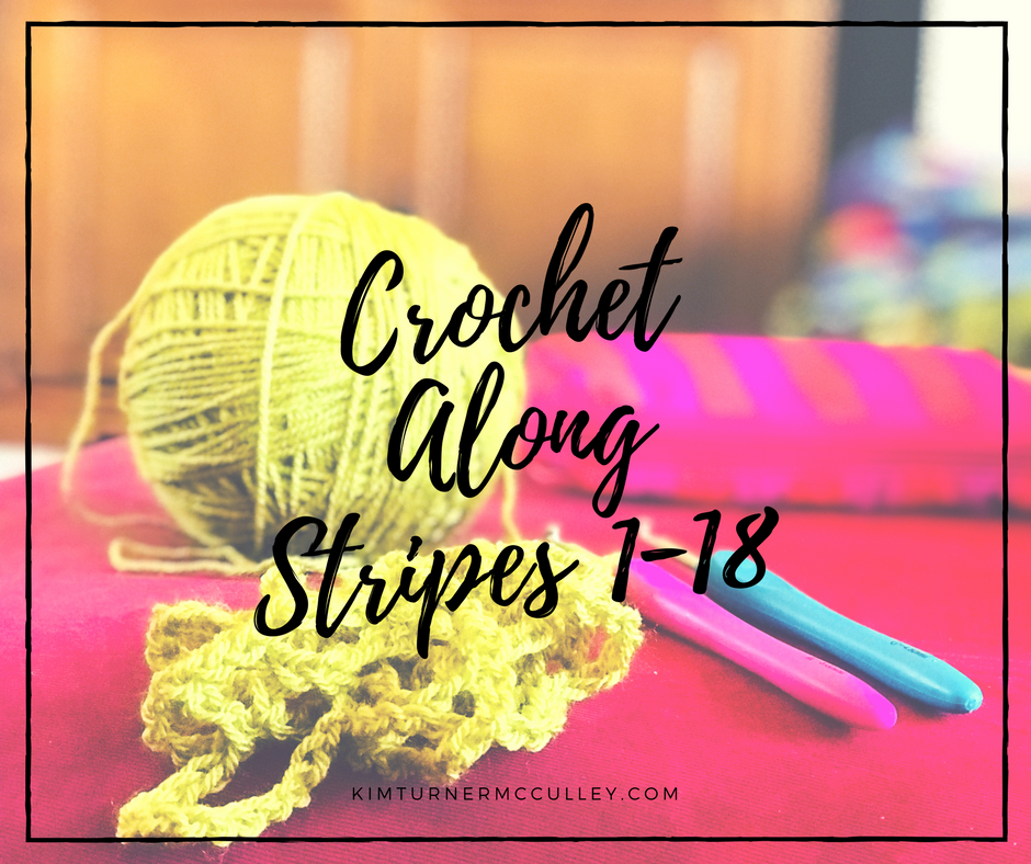 Crochet Along Stripes 1-18 KimTurnerMcCulley.com