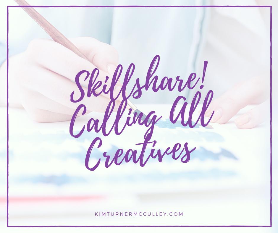 Skillshare! Cultivate Creativity KimTurnerMcCulley.co