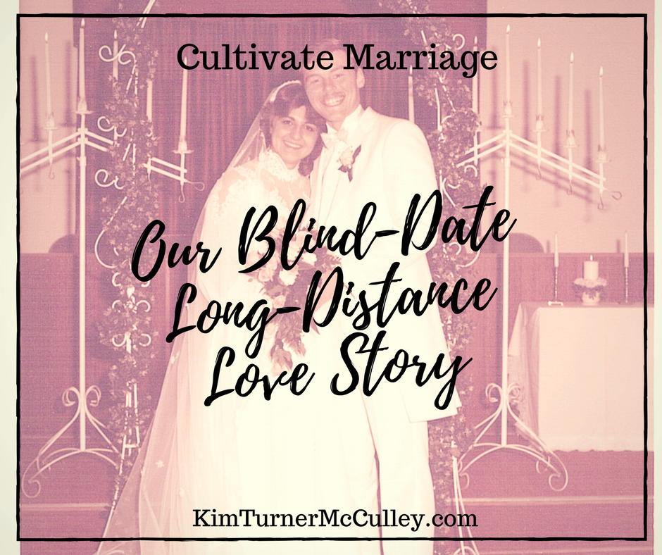 Our Blind-Date Long-Distance Love Story KimTurnerMcCulley.com