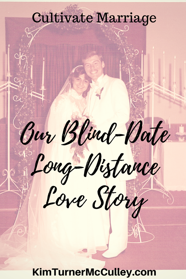 Our Blind-Date Long-Distance Love Story ⋆ Kim Turner Mcculley