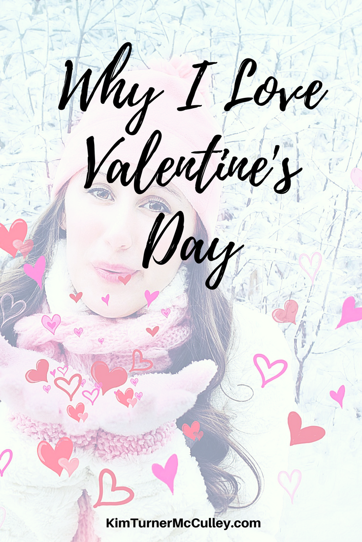 Why I Love Valentine's Day KimTurnerMcCulley.com